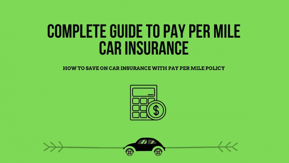 Pay Per Mile Car Insurance - Your Complete Guide